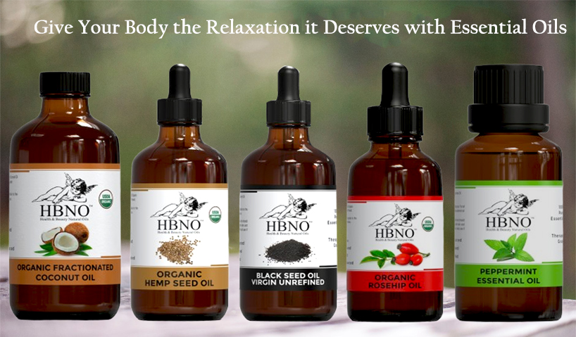 Give Your Body Relaxation it Deserves with Essential Oils
