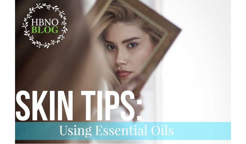 Skin Tips: Using Essential Oils